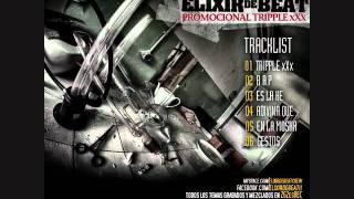 Elixir De Beat - Adivina Que... (Tripple X)