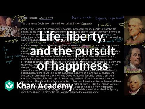 Life, Liberty And The Pursuit Of Happiness | US History | Khan Academy