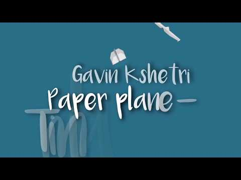 Gavin Kshetri - PaperplaneTimilai K Thaha   and