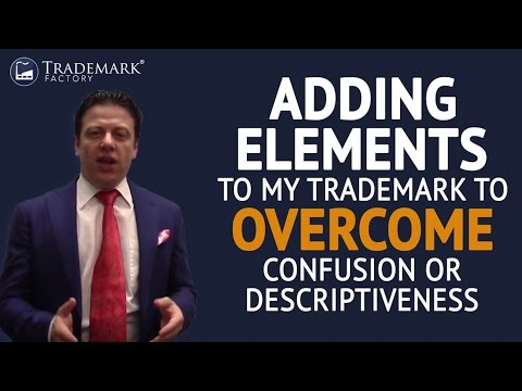 Adding Elements to My Trademark to Overcome Confusion or Descriptiveness | Trademark Factory® FAQ