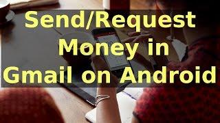 غوغل تتيح ميزة إرسال الأموال عبر Gmail على هواتف أندرويد