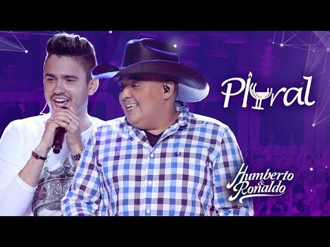 Humberto & Ronaldo - Plural (DVD Playlist)