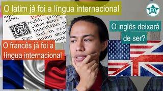 Latim e francês deixaram de ser internacionais. O inglês tb deixará de ser? | Esperanto do ZERO!