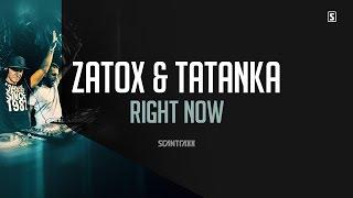 Zatox & Tatanka - Right Now (#SCAN232)