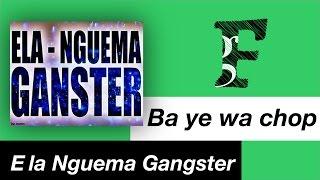 Ela Nguema Gangsters - Ba ye wa chop