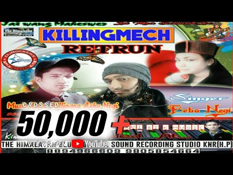 Killingmech Return - New Kinnauri Nonstop 2017 By- Bebo Negi | Kinnauri VEVO |