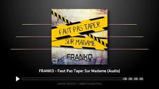 Franko - Faut Pas Taper Sur Madame (Audio)