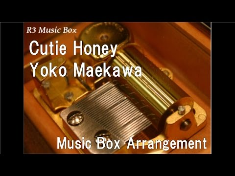 "Cutie Honey/Yoko Maekawa [Music Box] (Anime ""Cutie Honey"" OP)"