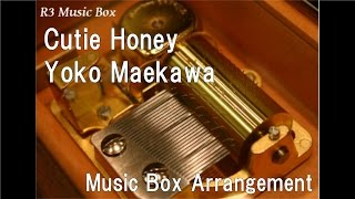 "Cutie Honey/Yoko Maekawa [Music Box] (Anime ""Cutie Honey"" OP)"