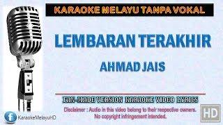 Ahmad Jais - Lembaran Terakhir | Karaoke | Tanpa Vokal | Minus One | Lirik Video HD
