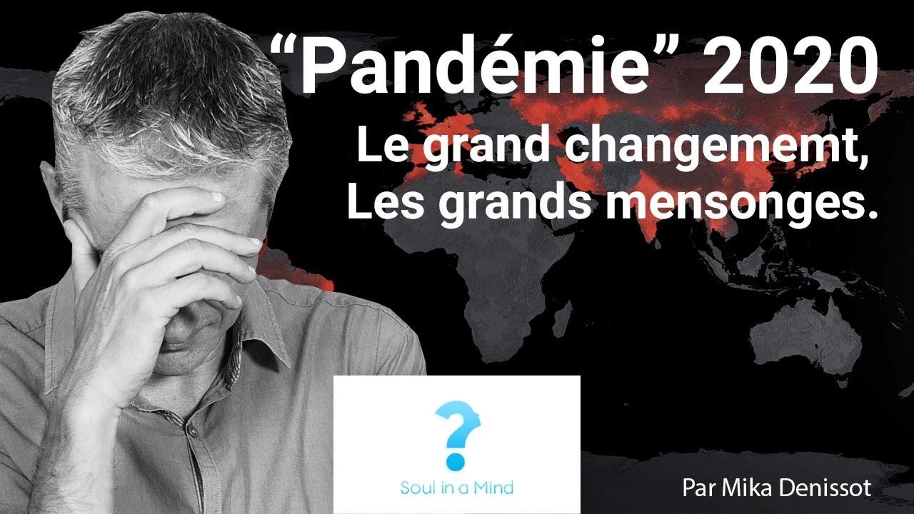 """""""Pandémie"""" 2020 : le grand changement, les grands mensonges."""