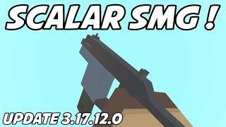 UNTURNED - New Scalar SMG! Best Gun?! (Update 3.17.12.0)