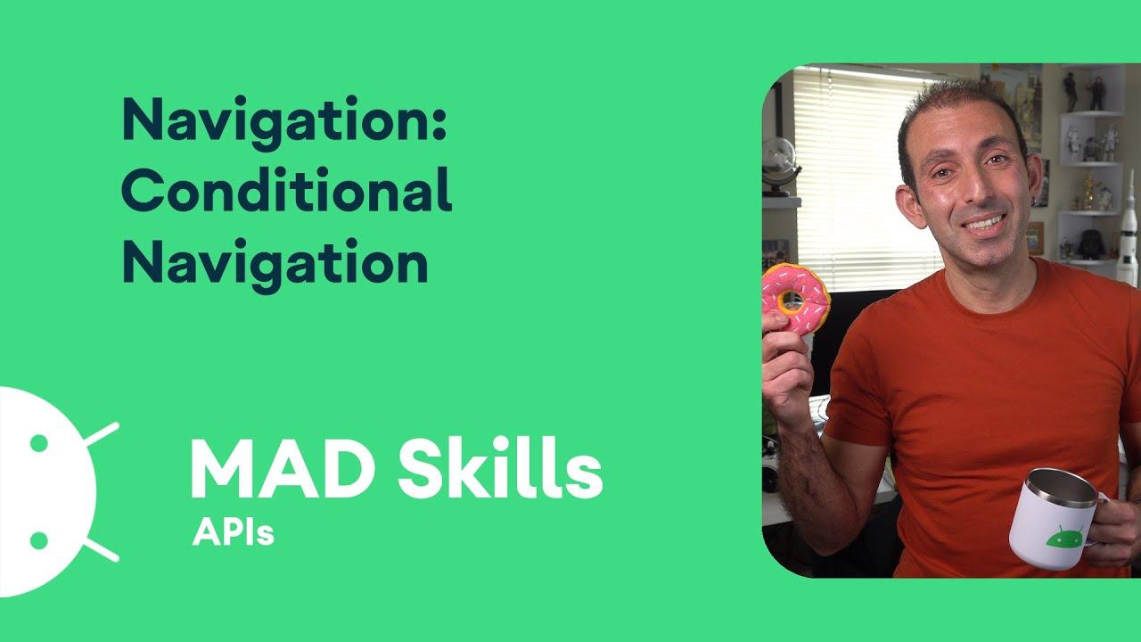 Conditional Navigation - MAD Skills