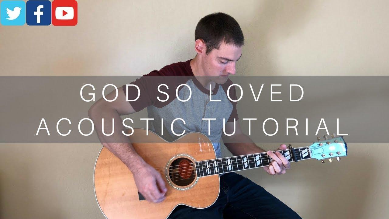 God So Loved Acoustic Guitar Tutorial w/chord chart | Hillsong Worship