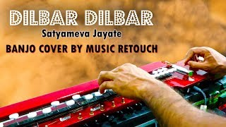 DILBAR Banjo Cover | Satyameva Jayate | Bollywood Instrumental | By Music Retouch