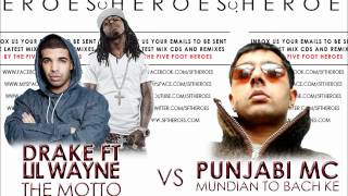 Drake ft Lil Wayne - The Motto vs Punjabi MC - Mundian To Bach Ke (Five Foot Heroes Remix Blend)