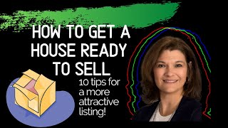 How to Get a House Ready to Sell | 10 More Tips to a More Attractive Listing