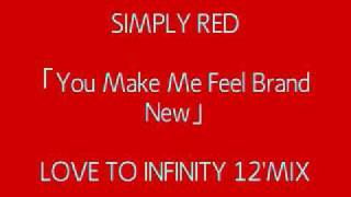 SIMPLY RED - You Make Me Feel Brand New(LOVE TO INFINITY 12