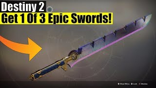Destiny 2 - How To Get Eternity's Edge, Quickfang Or Crown Splitter! (Epic Class Specific Swords!)