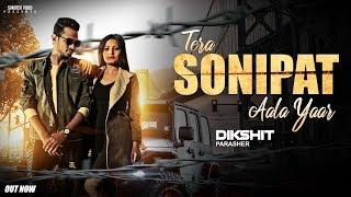 Tera Sonipat Aala Yaar | Latest Haryanvi Songs Haryanavi 2019 | Dikshit Parasher | SONOTEK