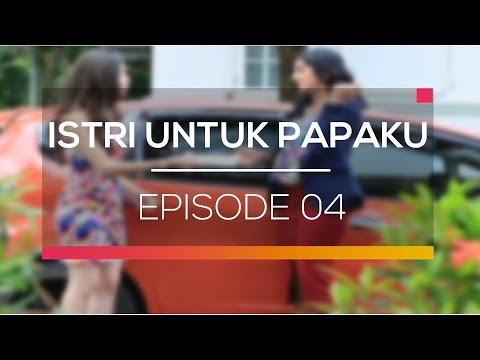 Istri Untuk Papaku - Episode 04