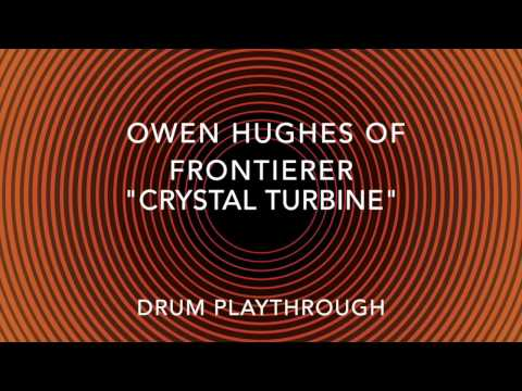 Frontierer - Crystal Turbine - Drum Playthrough by Owen Hughes