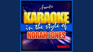 Seven Years (In the Style of Norah Jones) (Karaoke Version)