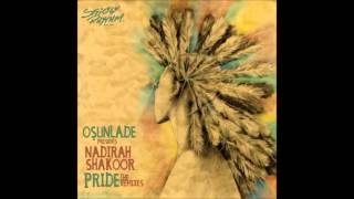Osunlade And Nadirah Shakoor   Pride (Vocal)