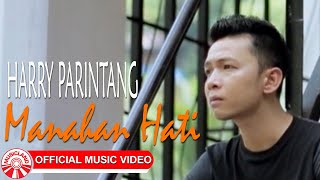 Harry Parintang - Manahan Hati [Official Music Video HD]