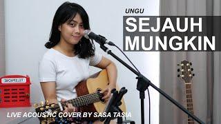 SEJAUH MUNGKIN - UNGU (LIVE ACOUSTIC COVER BY SASA TASIA)