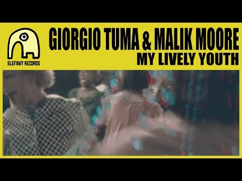 GIORGIO TUMA WITH MALIK MOORE - My Lively Youth [Official]