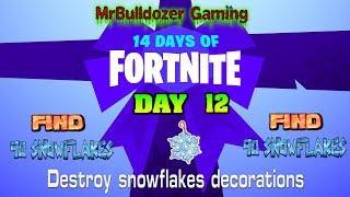 🎅 Fortnite Season 7 14 Days of Fortnite Day 12 Destroy snowflake decorations OVER 90 SNOWFLAKES 🎅