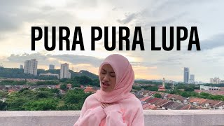 PURA PURA LUPA - Mahen INDO+ENGLISH MASHUP (Dalia Farhana Cover)