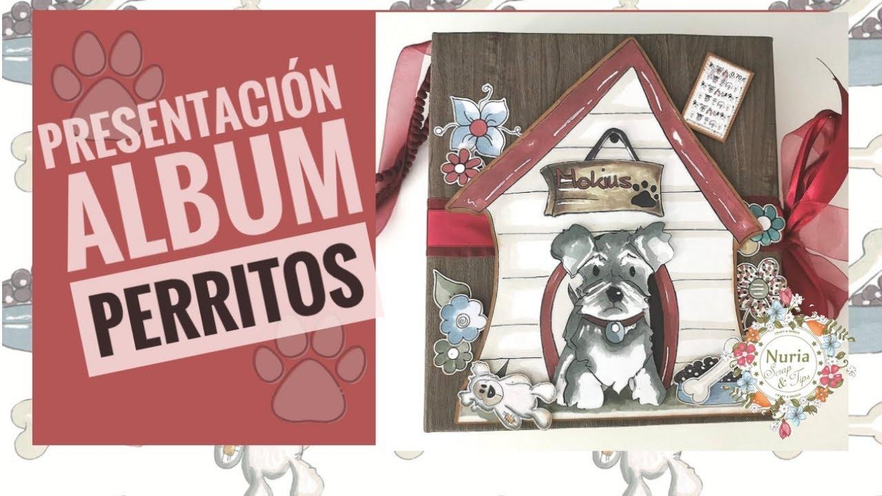 Presentación Album Colección Perritos de (Nuria scrap and tips).