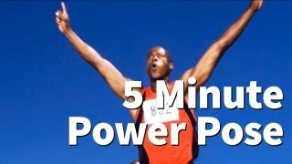 Everyday Change: Simple, Effective 5 Minute Power Pose