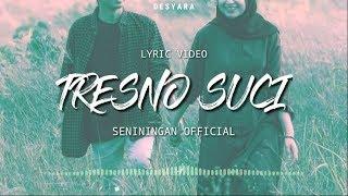 (Lyric Video) TRESNO SUCI SENININGAN OFFICIAL