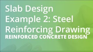 Slab Design Example 2: Steel Reinforcing Drawing | Reinforced Concrete Design