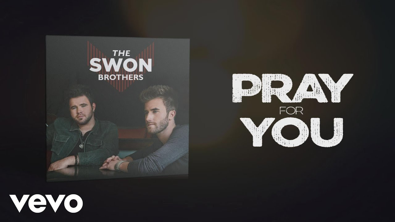 The Swon Brothers Pray For You Lyric Video Youtube