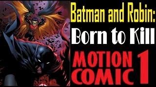 Batman and Robin: Born to Kill - Part 1