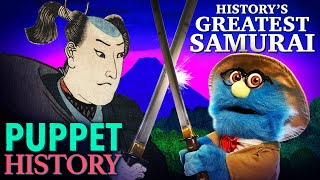 The World's Greatest/Rudest Samurai • Puppet History