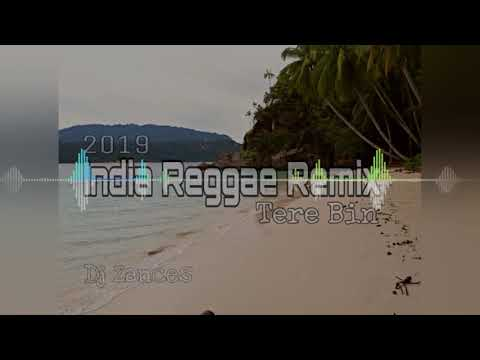"Lagu India ""TERE BIN"" (Reggae Remix 2019) Dj Zances"
