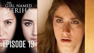 The Girl Named Feriha - 19 Episode