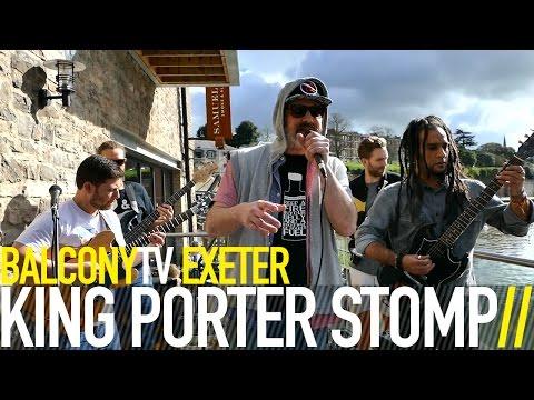 KING PORTER STOMP - GUNS LIKE TOYS (BalconyTV)