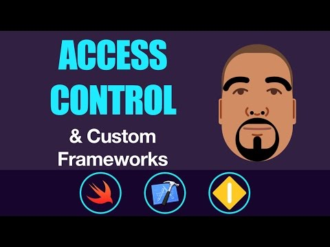 Using Access Control and Custom Frameworks | Swift 3, Xcode 8