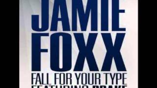 Fall For Your Type - Jamie Foxx feat Drake HQ