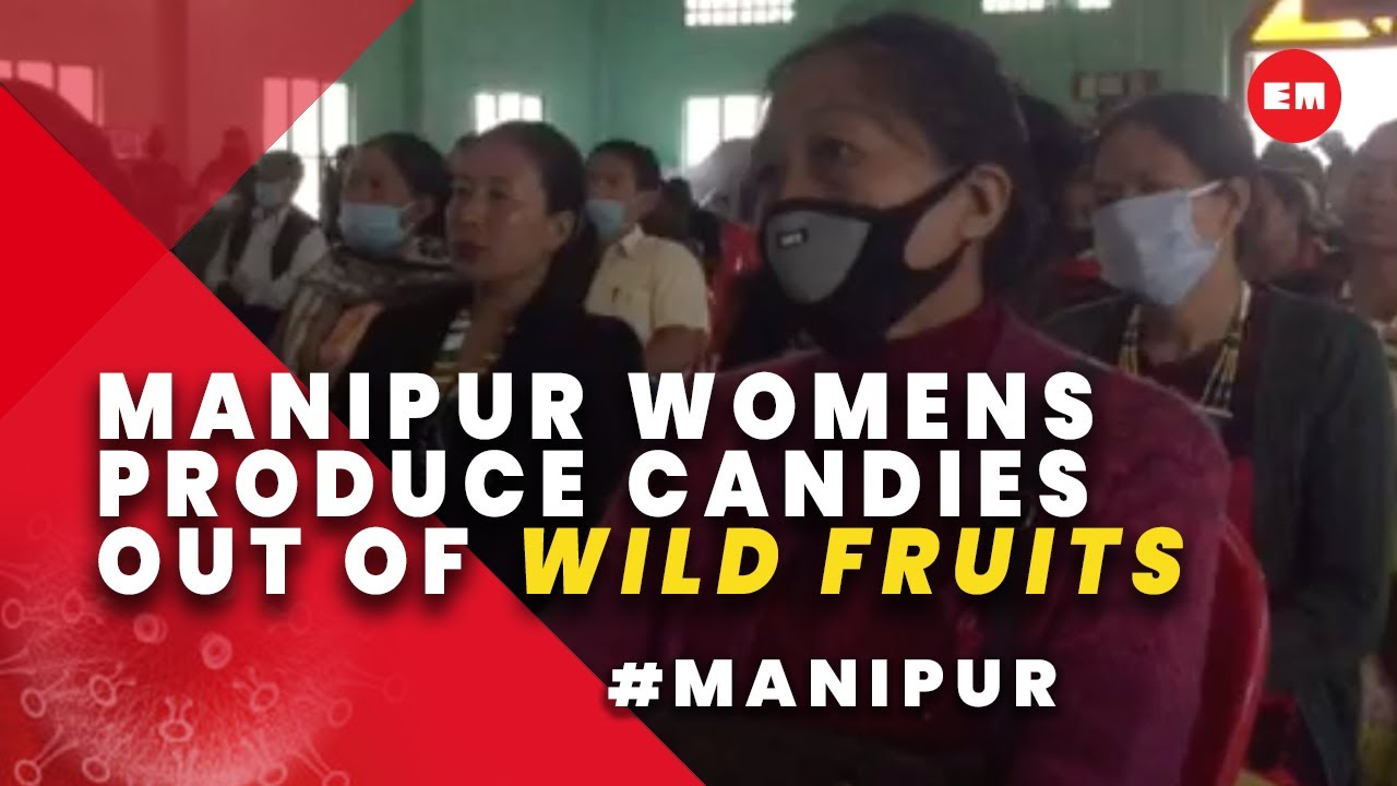 How these women in Manipur are successfully making candies from wild fruits  - YouTube