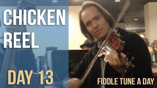 Chicken Reel - Fiddle Tune a Day - Day 13