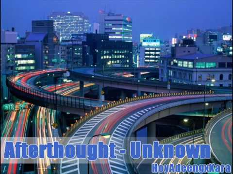 Afterthought - Unknown [Download + Lyrics]