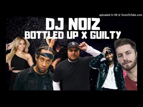 DJ NOIZ REMIX - BOTTLED UP X GUILTY
