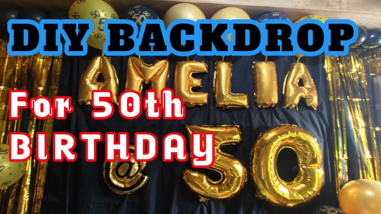 50th Birthday Backdrop Idea Diy Backdrop Black Gold Theme Ecq Party Amelia 50 Youtube